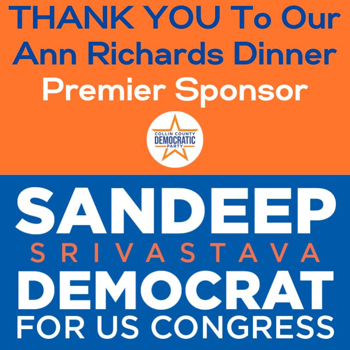 Thank you to our Ann Richards Dinner Premier Sponsor Sandeep Srivastava Democrat for US Congress