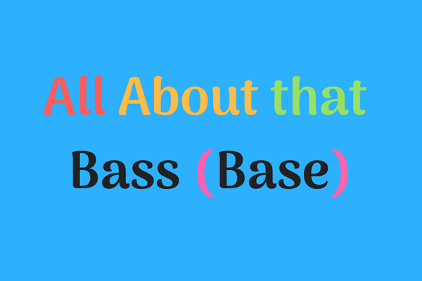 All About that Bass (Base)