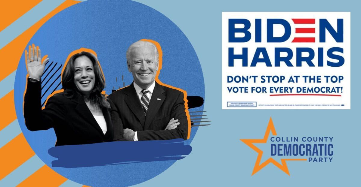 Image of Joe Biden and Kamala Harris, smiling, with a Biden-Harris yard sign image, over the Collin County Democratic Party Logo