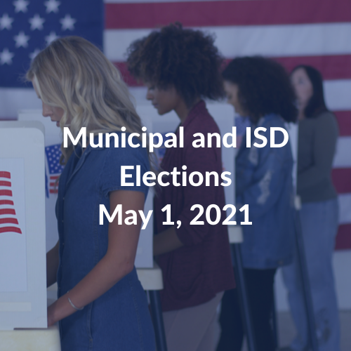 Municipal and ISD Elections May 21, 2021