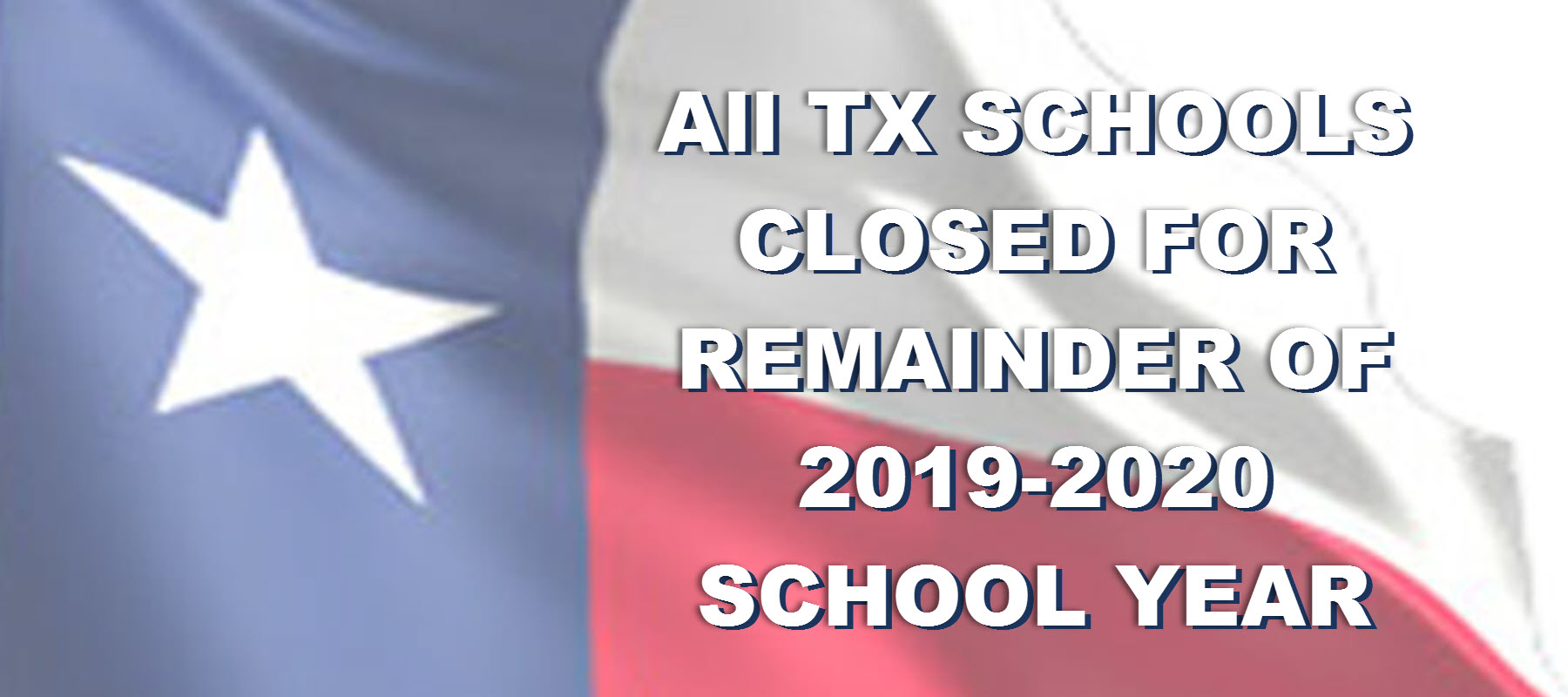 Texas Schools Closed for 2019-2020