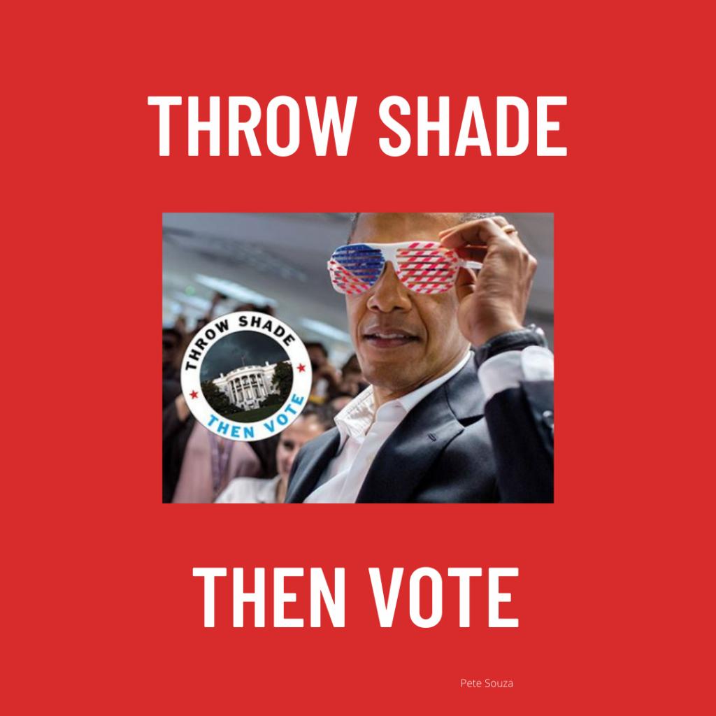 Throw Shade Then Vote